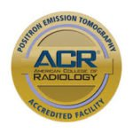 ACR - Positron Emission Tomography - American College of Radiology - Accredited Facility
